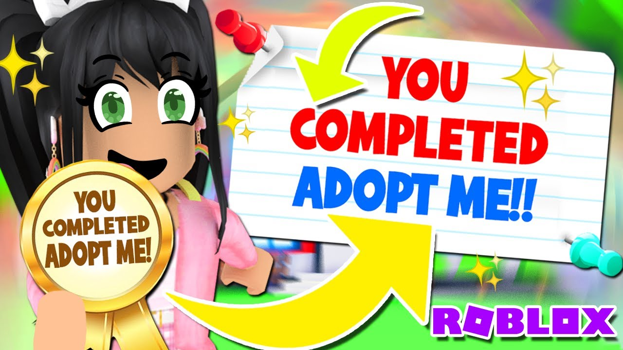 I Actually Completed Adopt Me Roblox